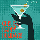 Cheers Happy Holidays, Vol. III von Various Artists