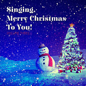 Singing Merry Christmas to You!, Vol. Three by Various Artists