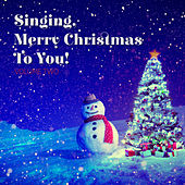 Singing Merry Christmas to You!, Vol. Two de Various Artists