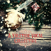 A Yuletide Vocal Collective, Vol. 1 by Various Artists