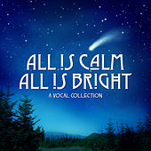 All is Calm All is Bright: A Vocal Collection, Vol. One de Various Artists