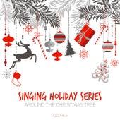 Singing Holiday Series: Around the Christmas Tree, Vol. II di Various Artists