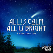All is Calm All is Bright: A Vocal Collection, Vol. Four von Various Artists