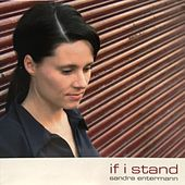 If I Stand by Sandra Entermann