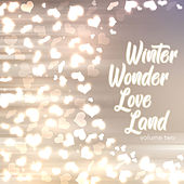 Winter Wonder Love Land, Vol. Two by Various Artists