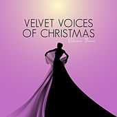 Velvet Voices of Christmas, Vol. Three von Various Artists