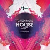 Transmitable House Music de Various Artists