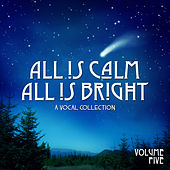 All is Calm All is Bright: A Vocal Collection, Vol. Five by Various Artists