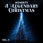 Moments: A Legendary Christmas, Vol. 3 de Various Artists