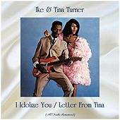 I Idolize You / Letter From Tina (All Tracks Remastered) von Ike and Tina Turner