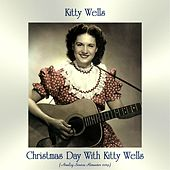 Christmas Day With Kitty Wells (Analog Source Remaster 2019) von Kitty Wells