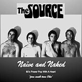 Naive and Naked von The Source