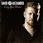 Lay You Down by David Alexander