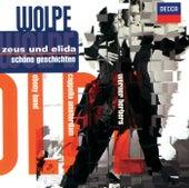Wolpe: Zeus und Elida etc by Various Artists
