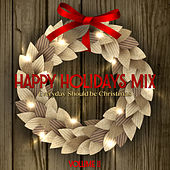 Happy Holidays Mix: Everyday Should Be Christmas, Vol. II de Various Artists