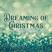 Dreaming of Christmas: Favorite Songs, Vol. Five by Various Artists