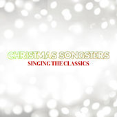 Christmas Songsters: Singing The Classics, Vol. One von Various Artists
