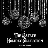 The Estate Holiday Collection, Vol. Three von Various Artists
