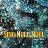 Sing Noel Noel, Vol. Five von Various Artists