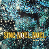 Sing Noel Noel, Vol. Two von Various Artists