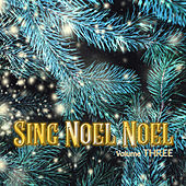 Sing Noel Noel, Vol. Three de Various Artists