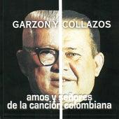 Amos y Señores de la Cancion Colombiana de Garzon Y Collazos