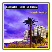 Exotica Collection (36 Tracks) de Martin Denny Marty Denny