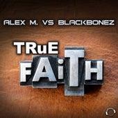 True Faith by Alex M.
