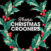 Those Christmas Crooners von Various Artists