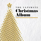 The Ultimate Christmas Album by Various Artists