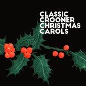 Classic Crooner Christmas Carols de Various Artists