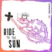 Ride to the Sun by The Sundowners