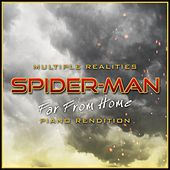 Multiple Realities Spiderman: Far from Home (Piano Rendition) von The Blue Notes