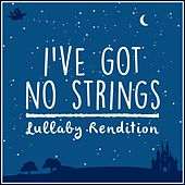 I've Got No Strings (From Pinocchio) (Lullaby Rendition) de Lullaby Dreamers