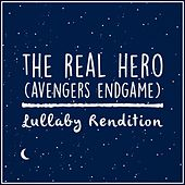 The Real Hero (From 'avengers: Endgame') (Lullaby Rendition) de Lullaby Dreamers