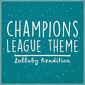 Champions League Anthem (Lullaby Rendition) de Lullaby Dreamers