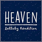 Heaven (Lullaby Rendition) de Lullaby Dreamers