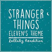 Stranger Things Eleven Theme (Lullaby Rendition) de Lullaby Dreamers