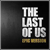 The Last of Us Theme (Epic Version) van L'orchestra Cinematique