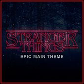 Stranger Things Main Theme (Epic Version) van L'orchestra Cinematique