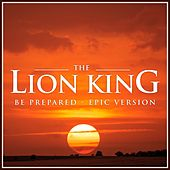 Lion King Be Prepared (Epic Version) van L'orchestra Cinematique