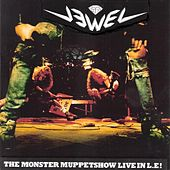 The Monster Muppetshow Live in L.E ! by Jewel