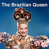 The Brazilian Queen de Carmen Miranda