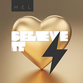 Believe It de Mel