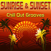 Sunrise & Sunset (Chill Out Grooves) by Various Artists