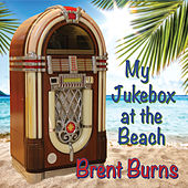 My Jukebox at the Beach by BRENT BURNS