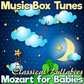 Mozart for Babies: Classical Lullabies di Music Box Tunes