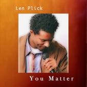 You Matter de Len Plick