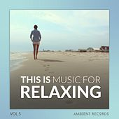 This is Music for Relaxing, Vol. 5 by Various Artists