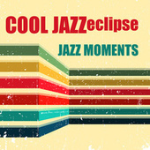 Jazz Moments by Cool Jazz Eclipse